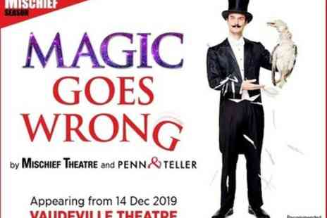 Vaudeville Theatre - Tickets to see Magic Goes Wrong - Save 0%