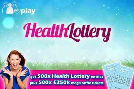 You Play We Play - 500 Health Lottery Lines and 500 £250K mega raffle tickets - Save 75%
