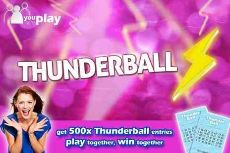 You Play We Play - 500 Thunderball lines - Save 75%