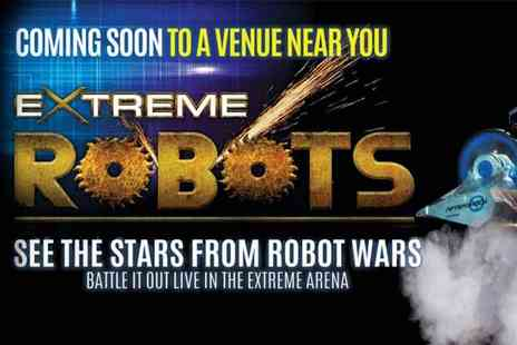 Roaming robots - Extreme Robots Live 2020 Tour - Save 30%