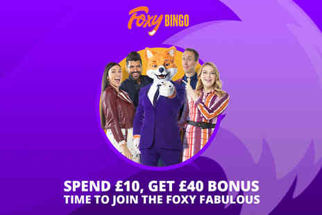 Submission Technology - Spend £10 on Foxy Bingo and get a £40 bonus - Save 0%