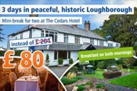 The Cedars Hotel & Restaurant - Peaceful getaway in Loughborough 2 Nights for 2 people - Save 61%