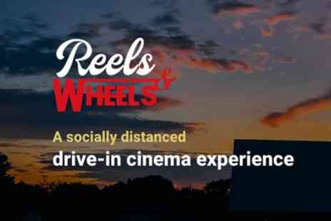 Reels and Wheels - Drive In Cinema Experience - Save 28%