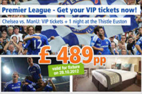 Thistle Euston - Chelsea vs ManU get your VIP tickets now - Save 0%