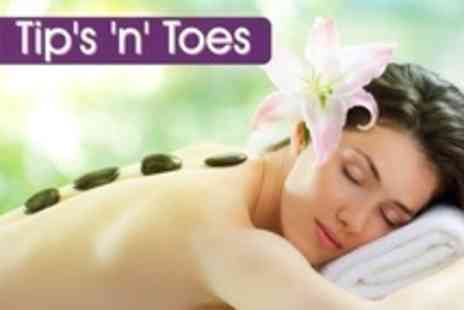 Tips n Toes - One Hour Hot Stone Massage - Save 60%