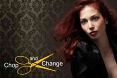 Chop and Change - Cut and Blow Dry - Save 53%