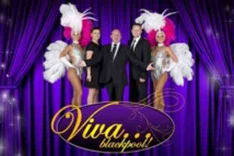 Viva Blackpool - Cabaret Show For Two With Bubbly and Buffetl - Save 50%