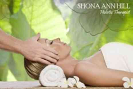 Shona Ann Hill Holistic Therapist - Holistic Massage Choice of Thai Foot, Indian Head, Japanese Hand Massage or Reflexology - Save 50%