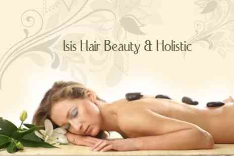Isis Hair Beauty & Holistic - Pamper Package With Full Body Hot Stone Massage and More - Save 71%