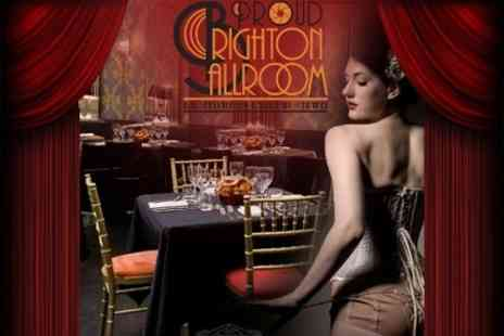 Proud Brighton Ballroom - Three Courses from A La Carte Menu Plus Entertainment - Save 60%