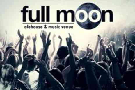The Full Moon - Gig Live Music Tickets For Two With Two Bottles of Beer Each - Save 62%