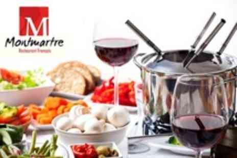 Montmartre Restaurant Francais - Savoury Fondue of Choice For Two With Wine - Save 54%