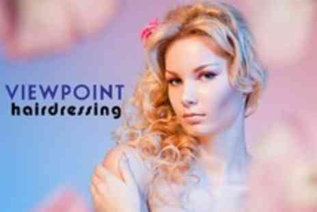 Viewpoint Hairdressing - Restyle Cut and Finish With Conditioning Treatment and Scalp Massage - Save 60%
