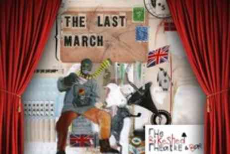 The Bike Shed Theatre - Two Tickets to The Last March - Save 50%