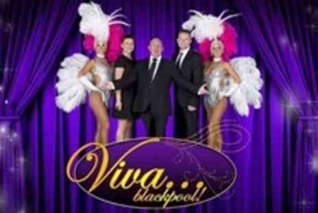Viva Blackpool - Cabaret Show For Two With Bubbly and Buffet - Save 24%