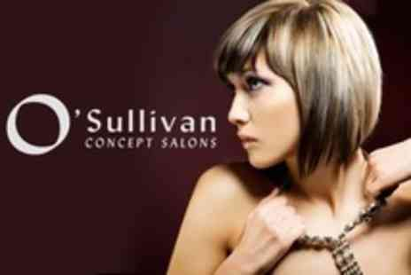OSullivan Concept Salons - Half Head Highlights or Full Head Colour With Cut, Blow Dry and Conditioning - Save 50%