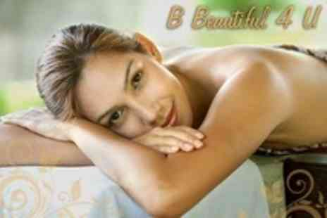 B Beautiful 4 U - Super Deluxe Facial And One Hour Hot Oil Full Body Massage - Save 55%
