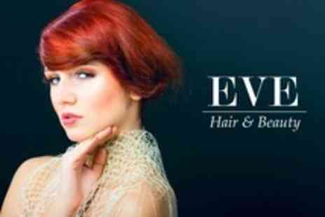 Eve Hair and Beauty - Full Head Colour With Cut, Blow Dry and Conditioning Treatment - Save 60%