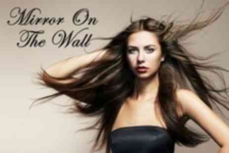 Mirror on the Wall - Cut With Conditioning and Blow Dry - Save 50%