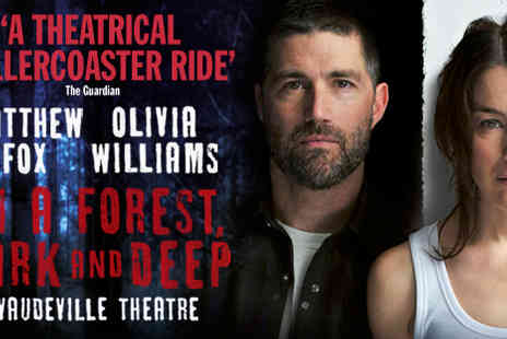 Vaudeville Theatre - Top-priced ticket to In a Forest Dark and Deep - Save 46%