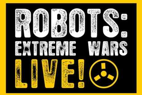 Roaming Robots - One Tickets For Robots Extreme Wars Live - Save 53%