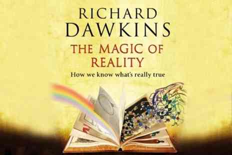 See Tickets - Ticket To The Magic of Reality With Richard Dawkins Plus Book - Save 50%