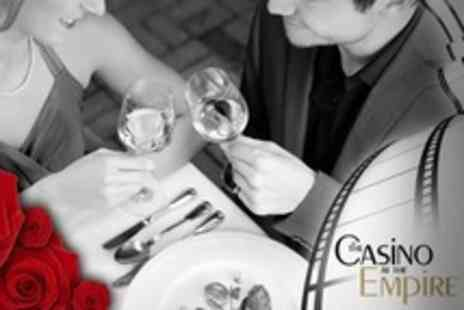 Casino at the Empire - Two Course Valentines Meal With Cinema Tickets, Prosecco and Rose - Save 35%