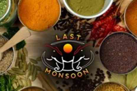 Last Monsoon - Two Course Indian Meal For Two With Rice or Naan Each Plus Poppadoms and Wine or Beer - Save 62%