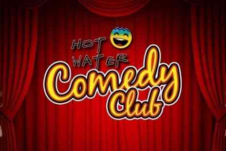 Hot Water Comedy Club - Hot Water Comedy Club Two Show Tickets - Save 69%