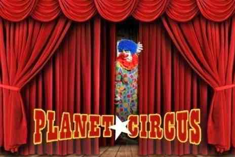Planet Circus - Entry For Child - Save 50%