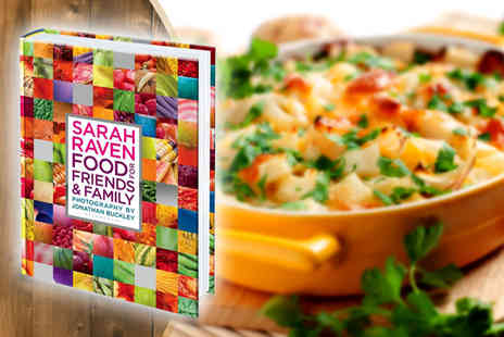 Bloomsbury Publishing - Sarah Ravens Food for Friends & Family cookbook - Save 54%