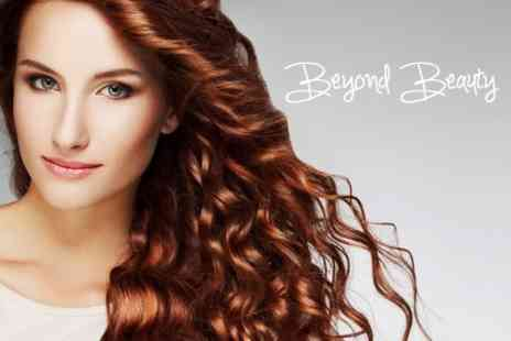 Beyond Beauty - Restyle, Conditioning Treatment and Finish - Save 65%