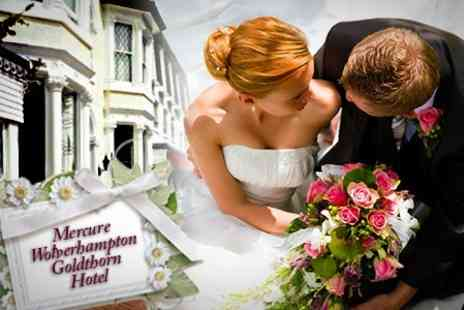The Mercure Wolverhampton Goldthorn Hotel - Wedding Package ThreeCourse Meal, Evening Buffet and Overnight Stay - Save 60%