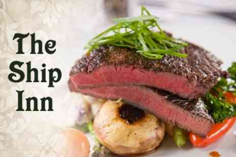 The Ship Inn - Three Course Pub Meal For Two - Save 59%