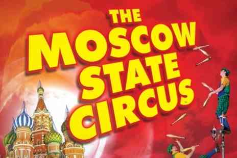 The Moscow State Circus - Two Tickets - Save 50%