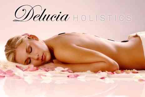 Delucia Holistics - One Hour Massage Swedish, Aromatherapy or Hot Stone - Save 71%