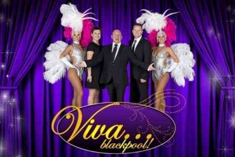 Viva Blackpool - Cabaret Show Three Course Meal and Gold Circle Seating For One - Save 55%