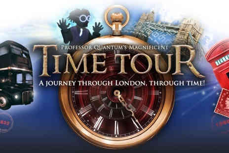 Time Tours - Ticket to Professor Quantums Magnificent Time Tour - Save 50%