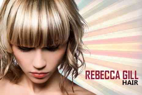 Rebecca Gill Hair - Half Head of Highlights Plus Cut and Blow Dry - Save 67%