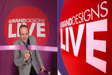Media 10 - Two Grand Designs Live weekday tickets 2 weekend tickets - Save 50%