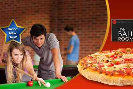 "The Ball Room - Two hours of American pool or snooker for two people, including a delicious 12"" stonebaked pizza - Save 71%"