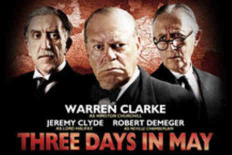 Trafalgar Studios - Top priced Tickets to critically acclaimed Three Days in May - Save 50%