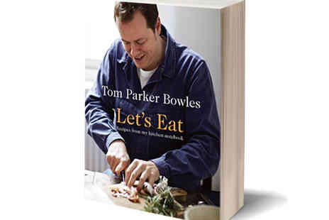 Anova Books - Let's Eat by Tom Parker Bowles  140 Mouth Watering Recipes - Save 50%