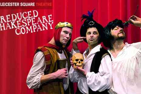 Leicester Square Theatre - Highly acclaimed Family Theatre Show Reduced Shakespeare - Save 45%