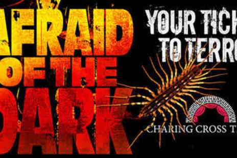 Charing Cross Theatre - Ticket to See Afraid of the Dark - Save 40%