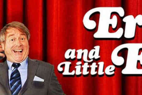 Vaudeville Theatre - Upper Circle Ticket to Eric and Little Ern - Save 38%