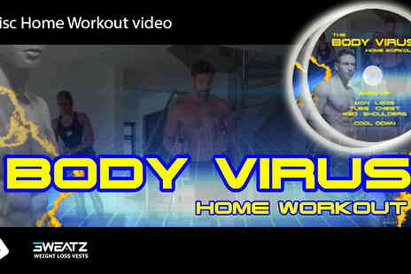 Sweatz Sportz - Body Virus home workout DVD on this unique & ground breaking home workout DVD - Save 60%