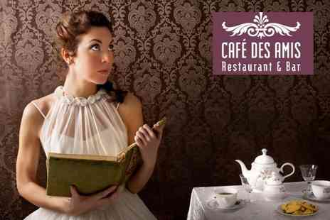 Cafe Des Amis - Tuck into a scrumptious afternoon tea for two - Save 50%