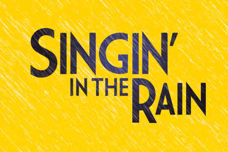 Festival Theatre Edinburgh - Tickets for the Smash hit Musical Singin in the Rain - Save 52%