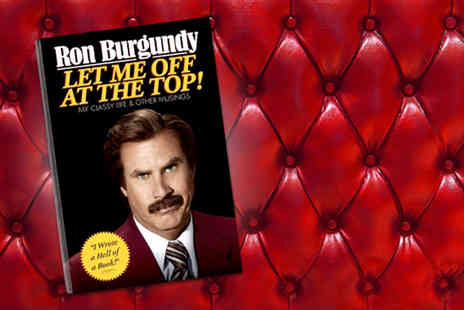 Random House Group - Hardback copy of Ron Burgundy - Save 50%